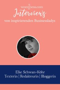 Interview Elke Schwan-Köhr | Texterin, Bloggerin & Redakteurin