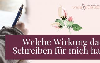 Welche-Wirkung-das-schreiben-fuer-mich-hat_wominess_blog