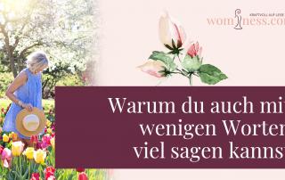 Warum-du-auch-mit-wenigen-worten-viel-sagen-kannst_wominess_blog