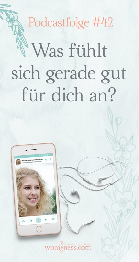 Was-fuehlt-sich-gerade-gut-fuer-dich-an_pin_wominess-podcast
