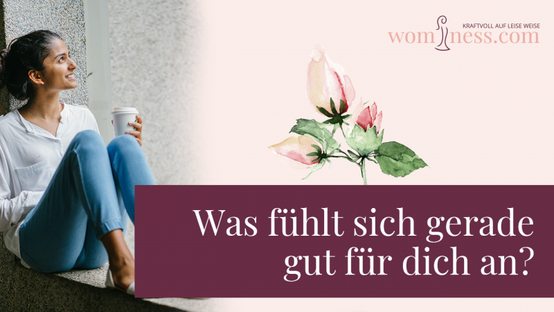 Was-fuehlt-sich-gerade-gut-fuer-dich-an_wominess_blog