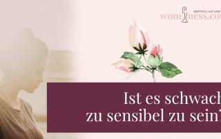 Ist-es-schwach-zu-sensibel-zu-sein_wominess_blog