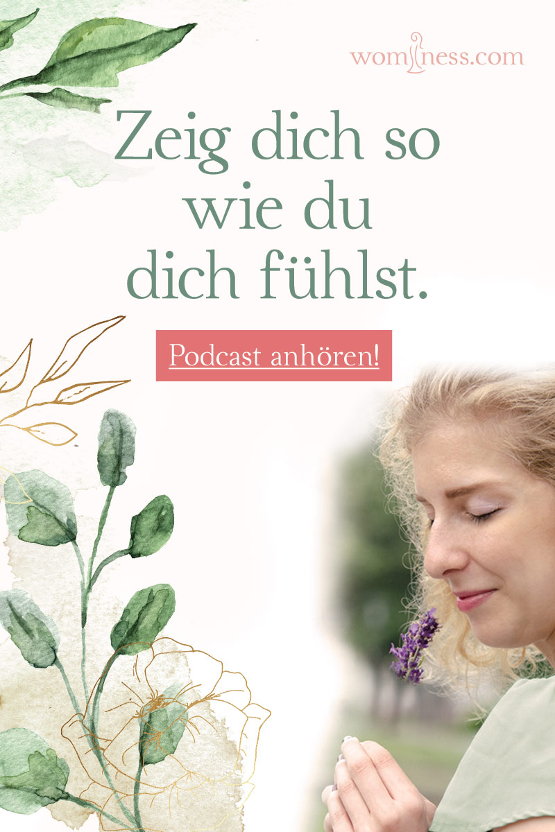 zeig-dich-so-wie-du-dich-fuehlst_1_wominess-podcast