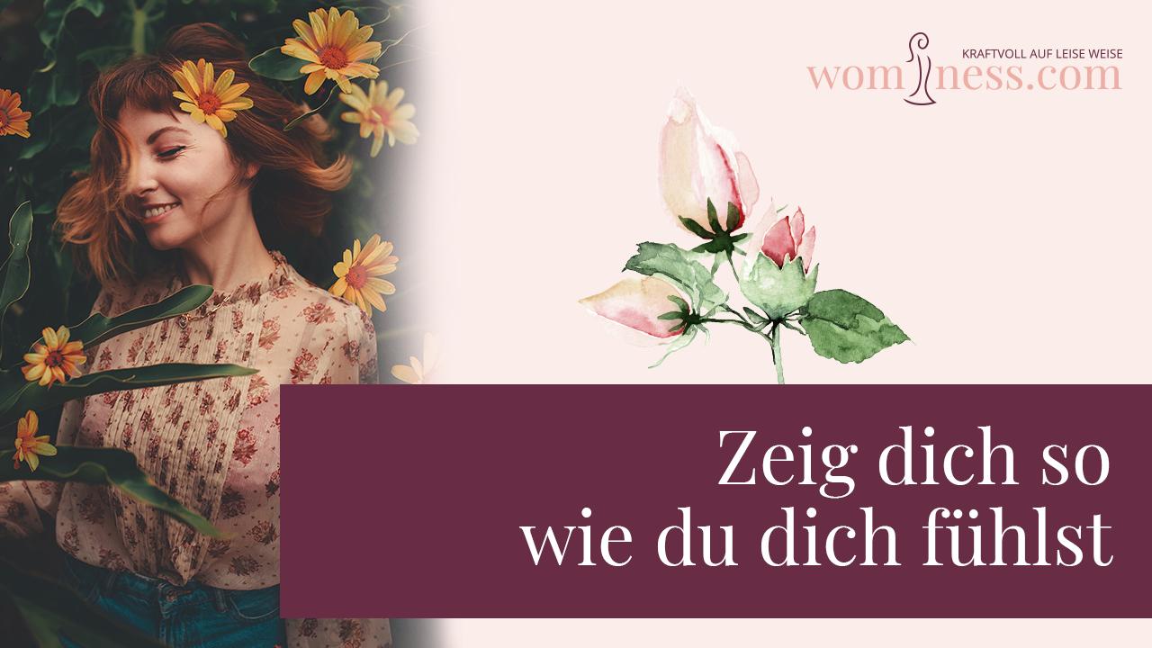 zeig-dich-so-wie-du-dich-fuehlst_wominess_blog