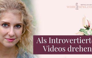 Als-Introvertierte-Videos-drehen_wominess