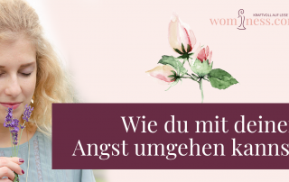 Wie-du-mit-deiner-Angst-umgehen-kannst_wominess_blog