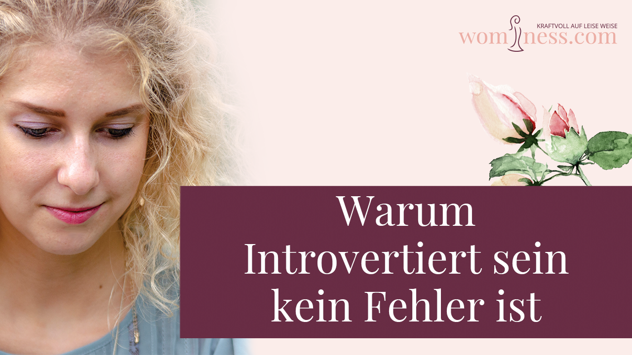 Warum-Introvertiert-sein-kein-Fehler-ist_wominess