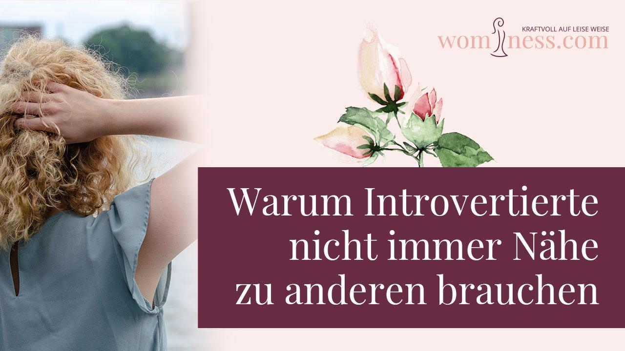 Warum-Introvertierte-nicht-immer-naehe-zu-anderen-brauchen_wominess_blog