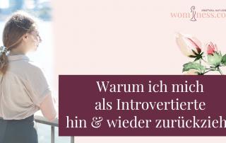 Warum-ich-mich-als-Introvertierte-hin-und-wieder-zurueckziehe_wominess