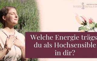 Welche-Energie-traegst-du-als-Hochsensible-in-dir_wominess