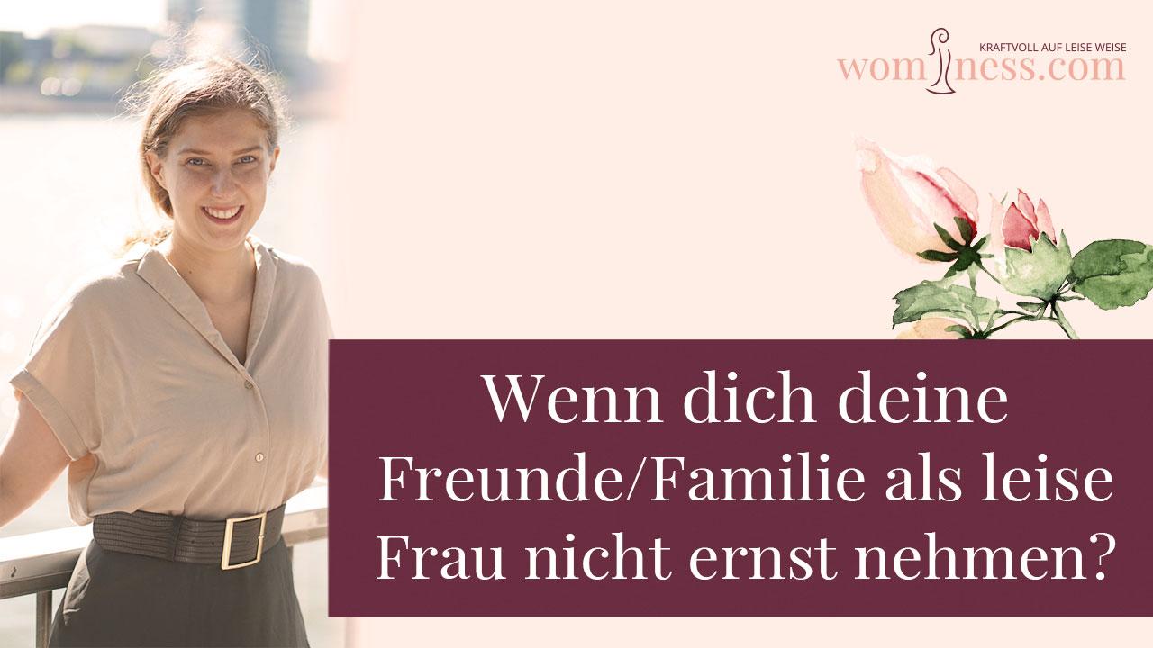Wenn-dich-deine-Familie-Freunde-als-leise-Frau-nicht-ernst-nehmen_wominess