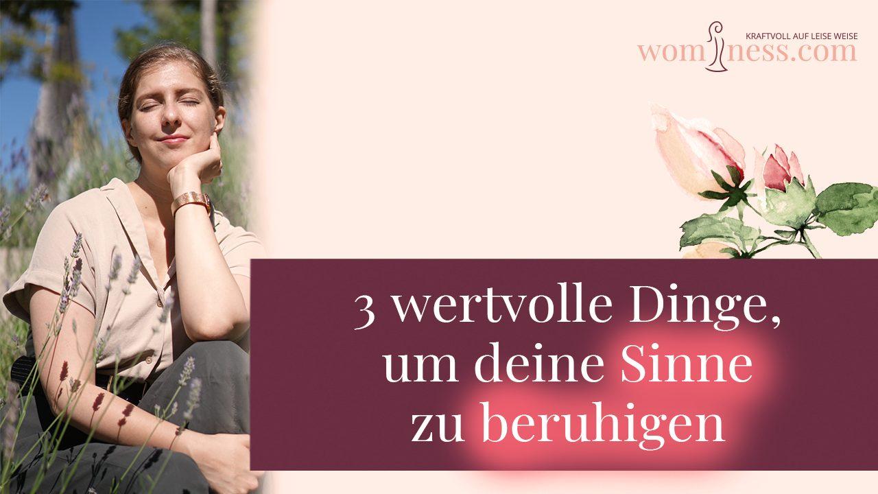 3-wertvolle-dinge-deine-sinne-zu-beruhigen_wominess