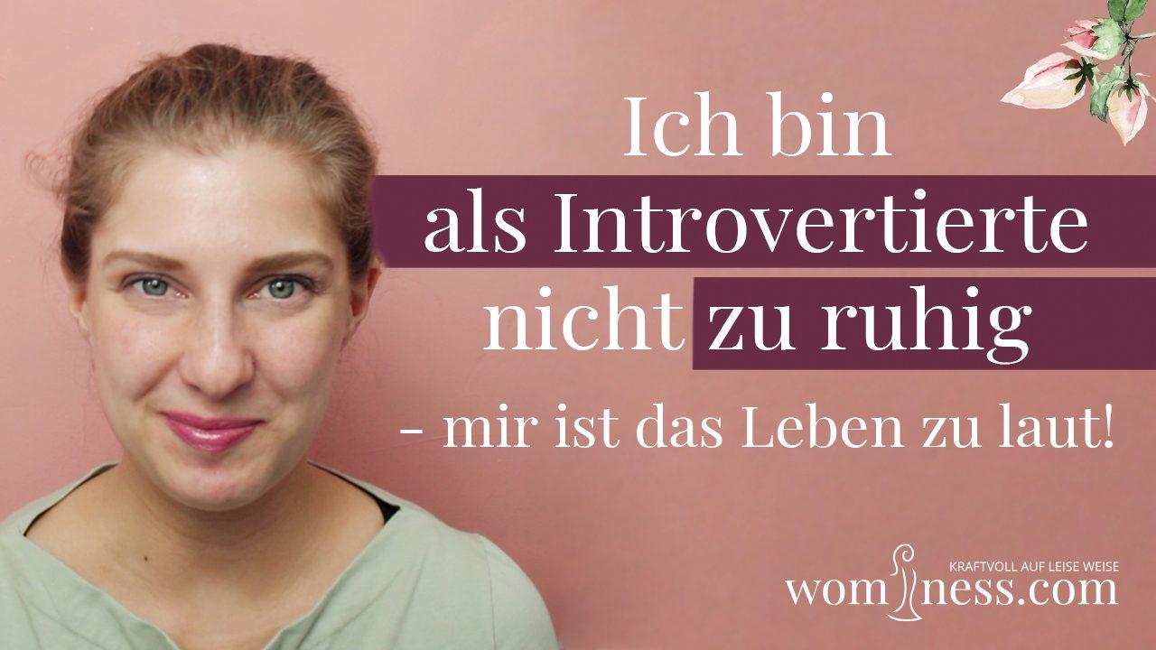 Ich-bin-als-Introvertierte-nicht-zu-ruhig_wominess_Video-Blog